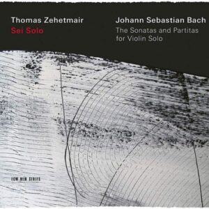 Bach: Sei Solo, The Sonatas And Partitas For Violin Solo - Thomas Zehetmair