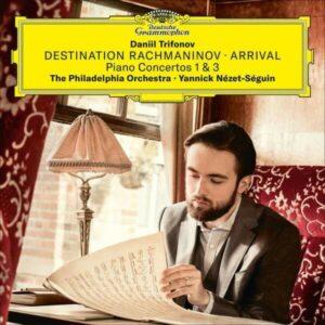 Destination Rachmaninov: Arrival (Piano Concertos Nos. 1 & 3) - Daniil Trifonov