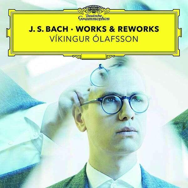 Bach: Works & Reworks - Vikingur Olafsson