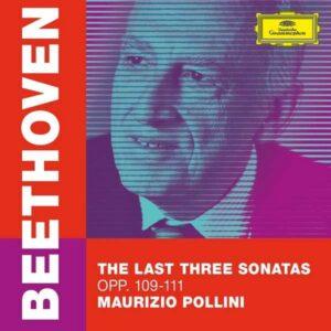 Beethoven: The Last Three Sonatas - Maurizio Pollini