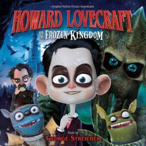 Howard Lovecraft & The Frozen Kingdom (OST) - George Streicher