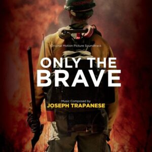 Only The Brave (OST) - Joseph Trapanese