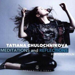 Meditations And Reflections - Tatiana Chulochnikova