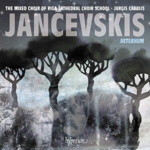 Jekabs Jancevskis: Aeternum & Other Choral Works - Riga Cathedral Choir School