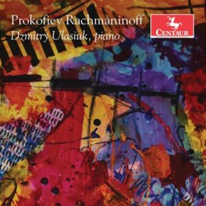 Prokofiev / Rachmaninov: Piano Works - Dzmitry Ulasiukl