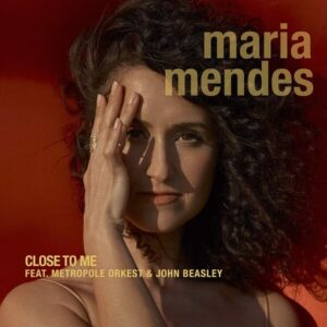 Close To Me - Maria Mendes
