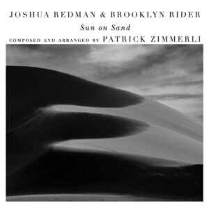 Sun On Sand (Composed and Arranged by Patrick Zimmerli) - Joshua Redman