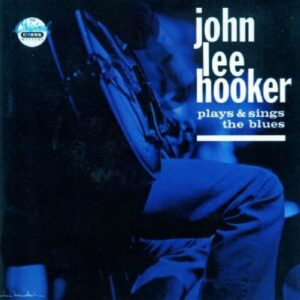 Plays & Sings The Blues - John Lee Hooker