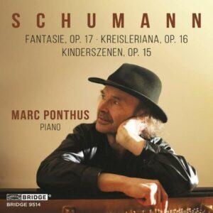 Schumann: Fantasie, Kreisleriana, Kinderszenen - Marc Ponthus