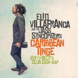 Caribbean Tinge: Live From Dizzy's Club Coca-Cola - Elio Villafranca