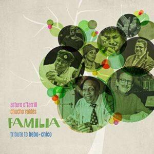 Familia Tribute To Bebo & Chico - Arturo Ofarrill & Chucho Valdes