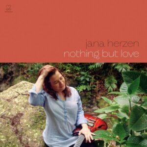 Nothing But Love - Jana Herzen