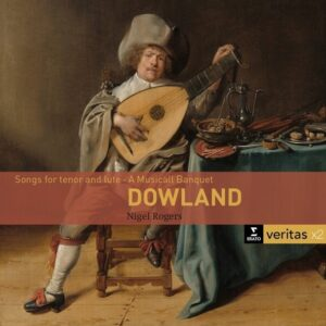 Dowland: Songs For Tenor And Lute, A Musical Banquet - Nigel Rogers