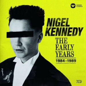 The Early Years 1984-1989 - Nigel Kennedy