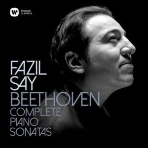 Beethoven: Complete Piano Sonatas - Fazil Say