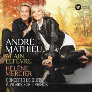 André Mathieu: Concerto de Québec & Works for two pianos - Alain Lefèvre
