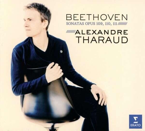 Beethoven: Piano Sonatas Op.109, 110, 111 - Alexandre Tharaud