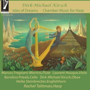 Dirk-Michael Kirsch: Isles of Dreams (Chamber Music for Harp) - Marcos Fregnani-Martins