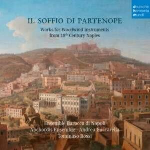 Il Soffio Di Partenope, Works For Woodwinds In The 18th Century Naples - Ensemble Barocco di Napoli