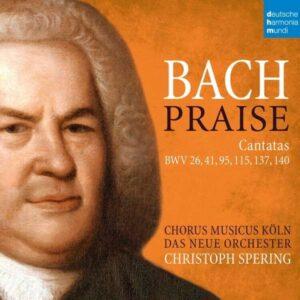 Bach: Praise,  Cantatas BWV 26,41,95,115,137,140 - Christoph Spering