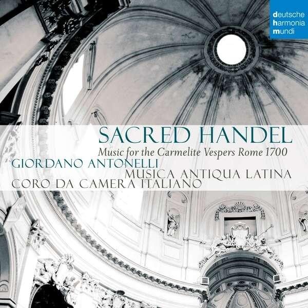 Sacred Handel, Music for the Carmelitan Vespers - Musica Antiqua Latina
