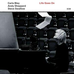 Bley: Life Goes On - Carla Bley