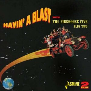 Havin' A Blast With - Firehouse Five Plus Two