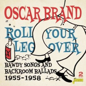 Roll Your Leg Over - Oscar Brand