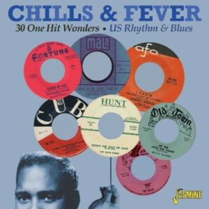 Chills & Fever: 30 One Hit Wonders, US Rythm & Blues