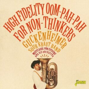 High Fidelity Oom-Pah-Pah For Non-Thinkers - Guckenheimer Sour Kraut Band