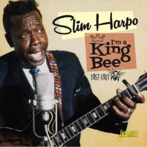 I'm A King Bee 1957-61 - Slim Harpo