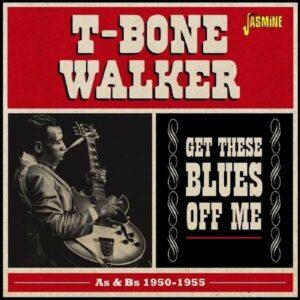 Get These Bluess Off Me - T-Bone Walker