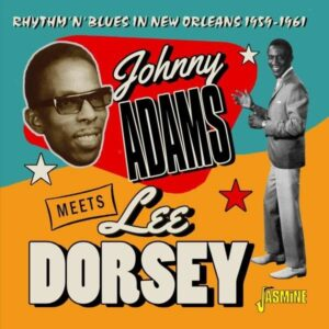 Rhythm 'n' Blues In New Orleans, 1959-1961 - Johnny Adams & Lee Dorsey