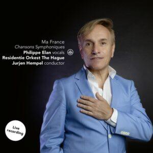 Ma France, Chansons Symphoniques - Philippe Elan