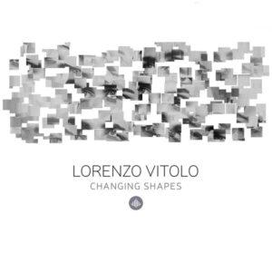 Changing Shapes - Lorenzo Vitolo