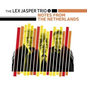 Notes From The Netherlands - Lex Jasper Trio