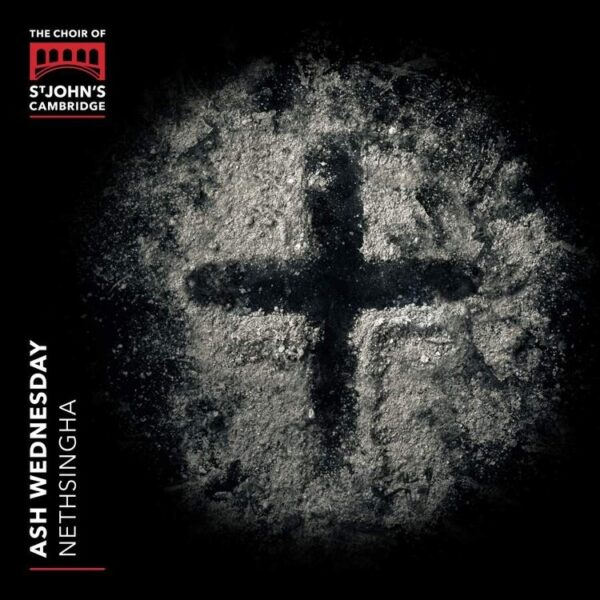 Ash Wednesday - Choir of St John's College Cambridge