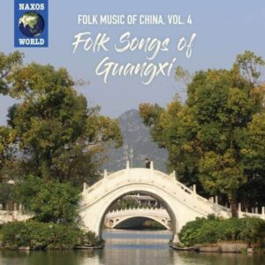 Folk Music Of China, Vol. 4 - Folk Songs Of Guangx
