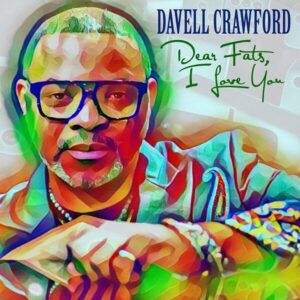 Dear Fats, I Love You - Davell Crawford