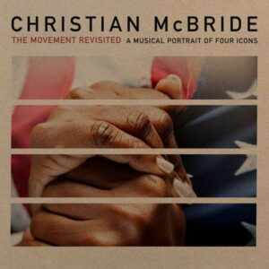 The Movement Revisited: A Musical Portrait Of Four Icons - Christian McBride