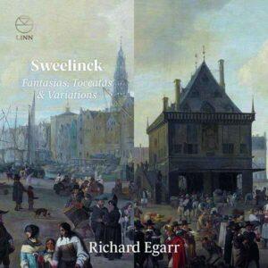 Jan Pieterszoon Sweelinck: Fantasias, Toccatas & Variations - Richard Egarr
