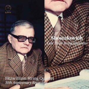 Shostakovich: Last Three String Quartets (50th Anniversary Recording) - Fitzwilliam String Quartet