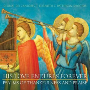 His Love Endures Forever - Gloria Dei Cantores