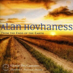 Hovhaness: From The Ends Of The Earth - Gloria Dei Cantores