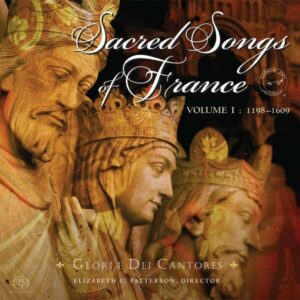 Sacred Songs Of France 1198-1609 - Gloria Dei Cantores