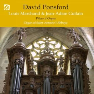 French Organ Music From The Golden Age Vol.7: Louis Marchand & Jean-Adam Guilain - David Ponsford