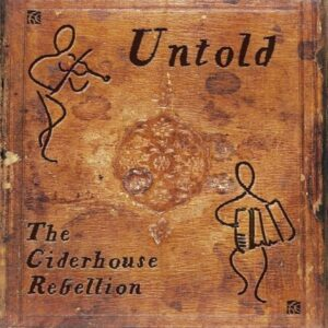 The Ciderhouse Rebellion: Untold - Adam Summerhayes & Murray Grainger