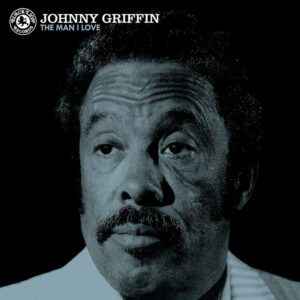 The Man I Love (Vinyl) - Johnny Griffin