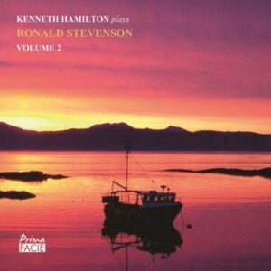 Kenneth Hamilton Plays Ronald Stevenson Vol.2