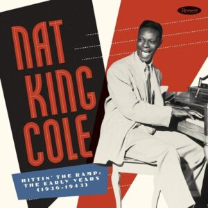 Hittin' The Ramp, The Early Years 1936-43 (Vinyl) - Nat King Cole